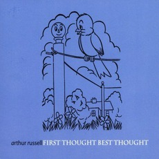 First Thought Best Thought mp3 Artist Compilation by Arthur Russell