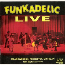 Funkadelic Live: Meadowbrook, Rochester, Michigan 12th September 1971