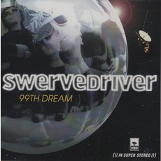 99th Dream mp3 Album by Swervedriver