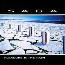 Pleasure & The Pain mp3 Album by Saga