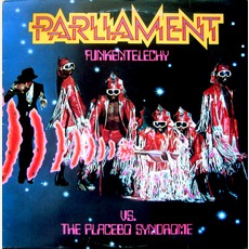 Funkentelechy Vs. The Placebo Syndrome mp3 Album by Parliament