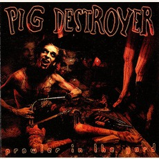 Prowler In The Yard mp3 Album by Pig Destroyer