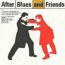 After Blues And Friends mp3 Album by After Blues