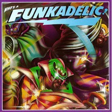 Who's A Funkadelic? mp3 Album by Funkadelic