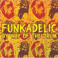 By Way Of The Drum mp3 Album by Funkadelic