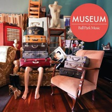Museum mp3 Album by Ball Park Music