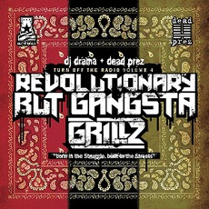 Turn Off The Radio: The Mixtape, Volume 4: Revolutionary But Gangsta Grillz
