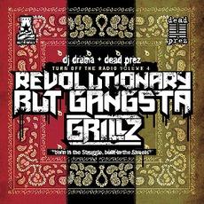Turn Off The Radio: The Mixtape, Volume 4: Revolutionary But Gangsta Grillz mp3 Artist Compilation by Dead Prez