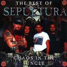 The Best Of Sepultura - Chaos In The Jungle mp3 Artist Compilation by Sepultura