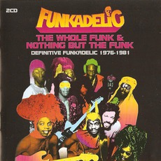 The Whole Funk & Nothing But The Funk mp3 Artist Compilation by Funkadelic