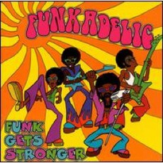 Funk Gets Stronger mp3 Artist Compilation by Funkadelic