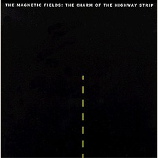 The Charm Of The Highway Strip mp3 Album by The Magnetic Fields