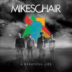 A Beautiful Life mp3 Album by Mikeschair