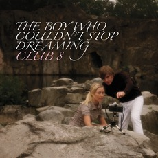 The Boy Who Couldn't Stop Dreaming mp3 Album by Club 8