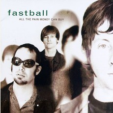 All The Pain Money Can Buy mp3 Album by Fastball