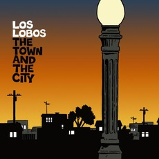 The Town And The City mp3 Album by Los Lobos