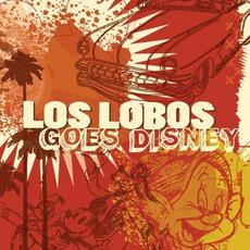 Los Lobos Goes Disney mp3 Album by Los Lobos
