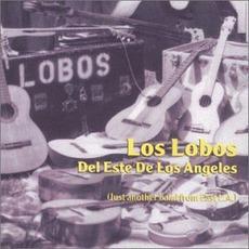 Los Lobos Del Este De Los Angeles (Remastered) mp3 Album by Los Lobos