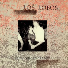 """...And A Time To Dance"". mp3 Album by Los Lobos"