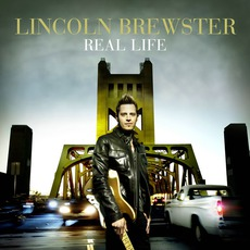 Real Life mp3 Album by Lincoln Brewster