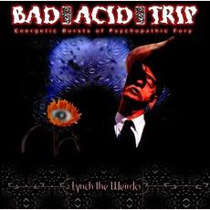 Lynch The Weirdo mp3 Album by Bad Acid Trip