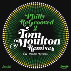 Philly Regrooved 2: Tom Moulton Remixes