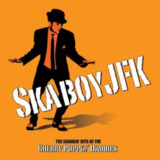 Skaboy JFK mp3 Artist Compilation by Cherry Poppin' Daddies