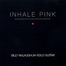 Inhale Pink (Re-Issue) mp3 Album by Billy McLaughlin