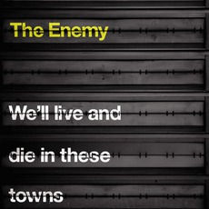We'll Live And Die In These Towns (US Edition) mp3 Album by The Enemy