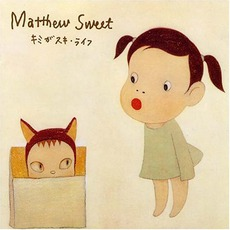 Kimi Ga Suki * Raifu mp3 Album by Matthew Sweet