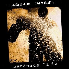 Handmade Life mp3 Album by Chris Wood