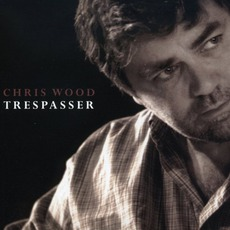 Trespasser mp3 Album by Chris Wood