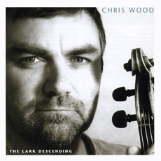 The Lark Descending mp3 Album by Chris Wood