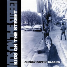 Kids On The Street mp3 Album by Cherry Poppin' Daddies