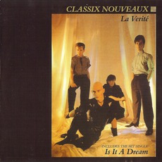 La Verité (Re-Issue) mp3 Album by Classix Nouveaux