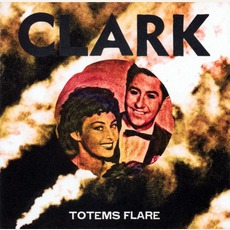 Totems Flare (Japanese Edition) mp3 Album by Clark