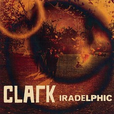 Iradelphic (Japanese Edition) mp3 Album by Clark