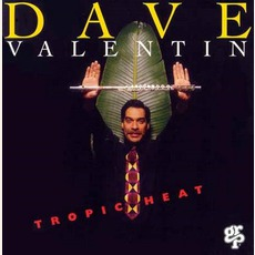 Tropic Heat mp3 Album by Dave Valentin