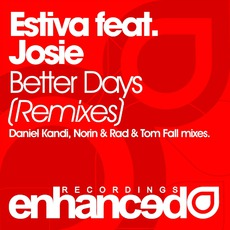 Better Days (The Remixes) mp3 Remix by Estiva Feat. Josie