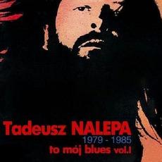 To Moj Blues Vol. I mp3 Artist Compilation by Tadeusz Nalepa