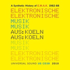 A Synthetic History Of E.M.A.K. 1982-88 mp3 Artist Compilation by E.M.A.K.