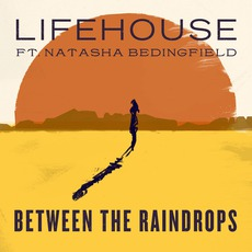 Between The Raindrops (Feat. Natasha Bedingfield) mp3 Single by Lifehouse