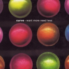 Want More Need Less mp3 Single by Curve