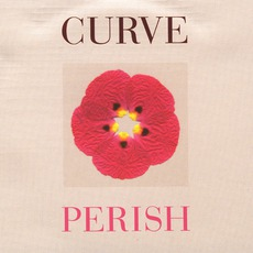 Perish mp3 Single by Curve