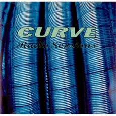 Radio Sessions mp3 Live by Curve