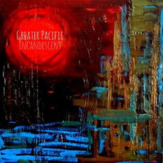 Incandescent mp3 Album by Greater Pacific