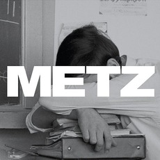 Metz mp3 Album by Metz