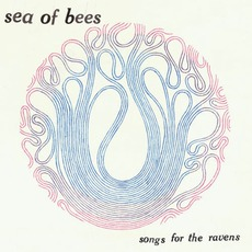 Songs For The Ravens mp3 Album by Sea Of Bees