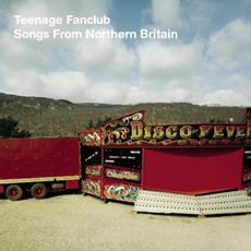 Songs From Northern Britain mp3 Album by Teenage Fanclub
