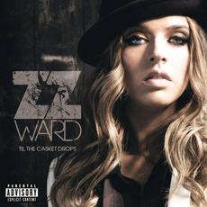 Til The Casket Drops mp3 Album by ZZ Ward